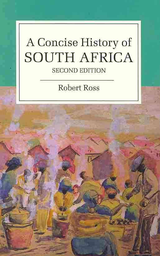 A Concise History of South Africa By Ross, Robert
