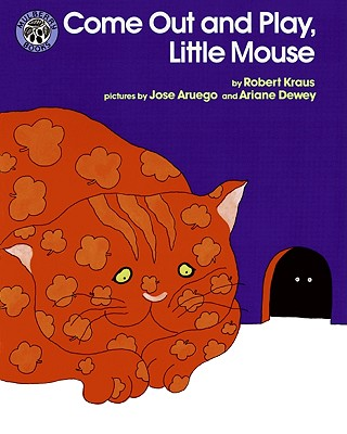 Come Out and Play, Little Mouse By Kraus, Robert/ Aruego, Jose/ Dewey, Ariane (ILT)